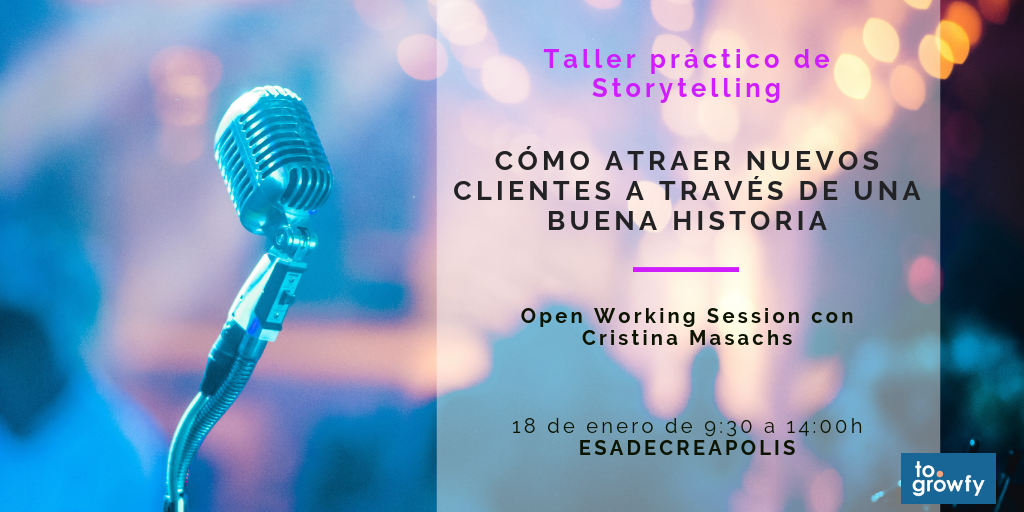 """Open Working Session """"Taller práctico de Storytelling. Cómo atraer nuevos clientes a través de una buena historia"""""""