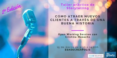 """2ª Edición. Open Working Session """"Taller práctico de Storytelling. Cómo atraer nuevos clientes a través de una buena historia"""""""