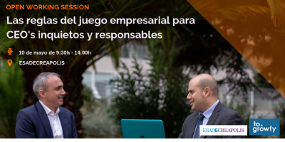 "Open Working Session ""Las reglas del juego empresarial para CEO's inquietos y responsables"""