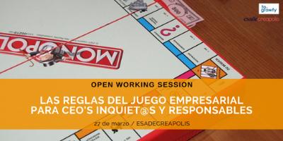 """Open Working Session """"Las reglas del juego empresarial para CEO's inquiet@s y responsables"""""""