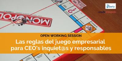 Open Working Session «Las reglas del juego empresarial para CEO's inquiet@s y responsables»