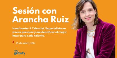 Sesión sobre talento e innovación con Arancha Ruiz | Programa #VamosACrecer